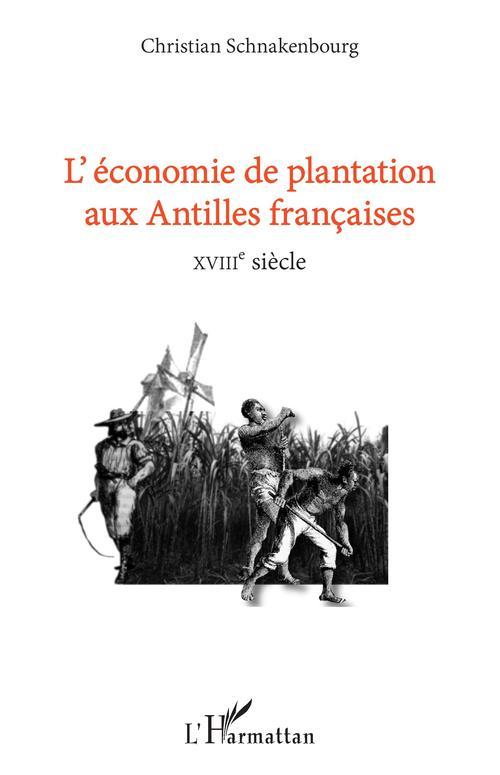 l'économie de plantation aux Antilles francaises ; XVIIIe siècle