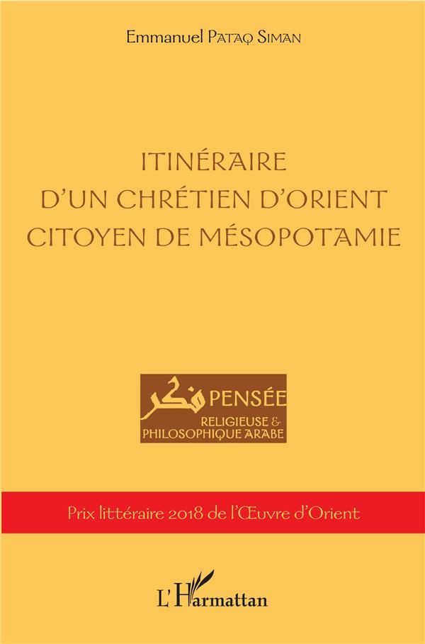Itinéraire d'un chrétien d'Orient, citoyen de Mésopotamie