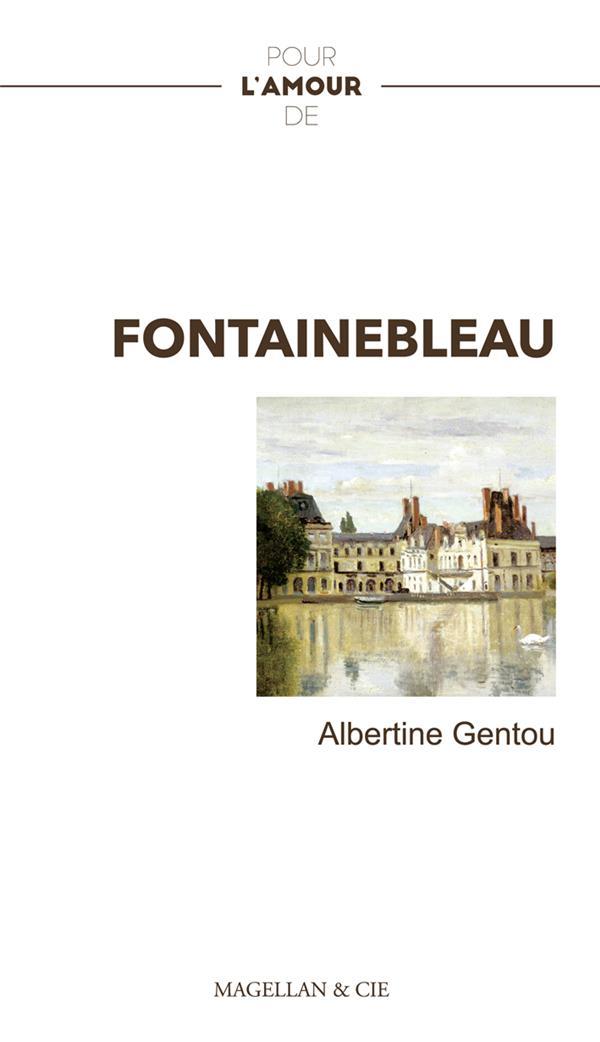 Pour l'amour de ; Fontainebleau