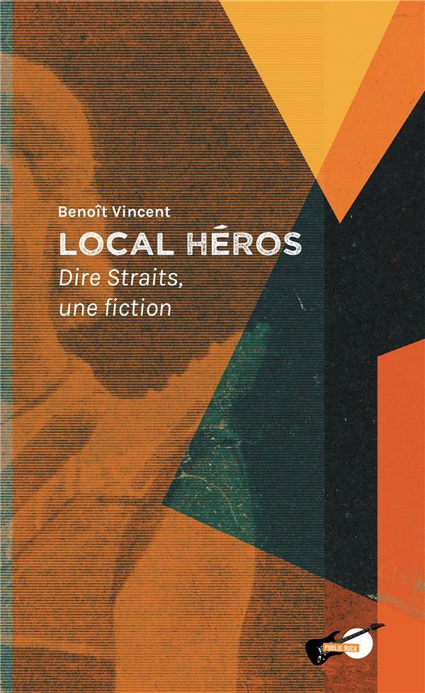 Local héros ; Dire Straits, une fiction