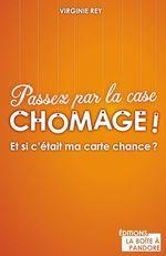 Vente Livre Numérique : Passez par la case chômage?!  - Virginie Rey