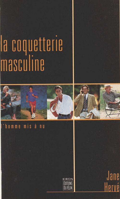 La coquetterie masculine