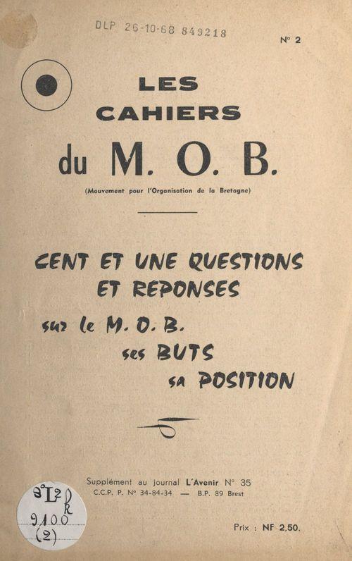 Cent et une questions et réponses sur le M.O.B., ses buts, sa position  - Mouvement pour l'Organisation de la Bretagne