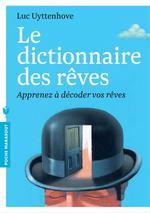 Le dictionnaire des rêves ; apprenez à décoder vos rêves