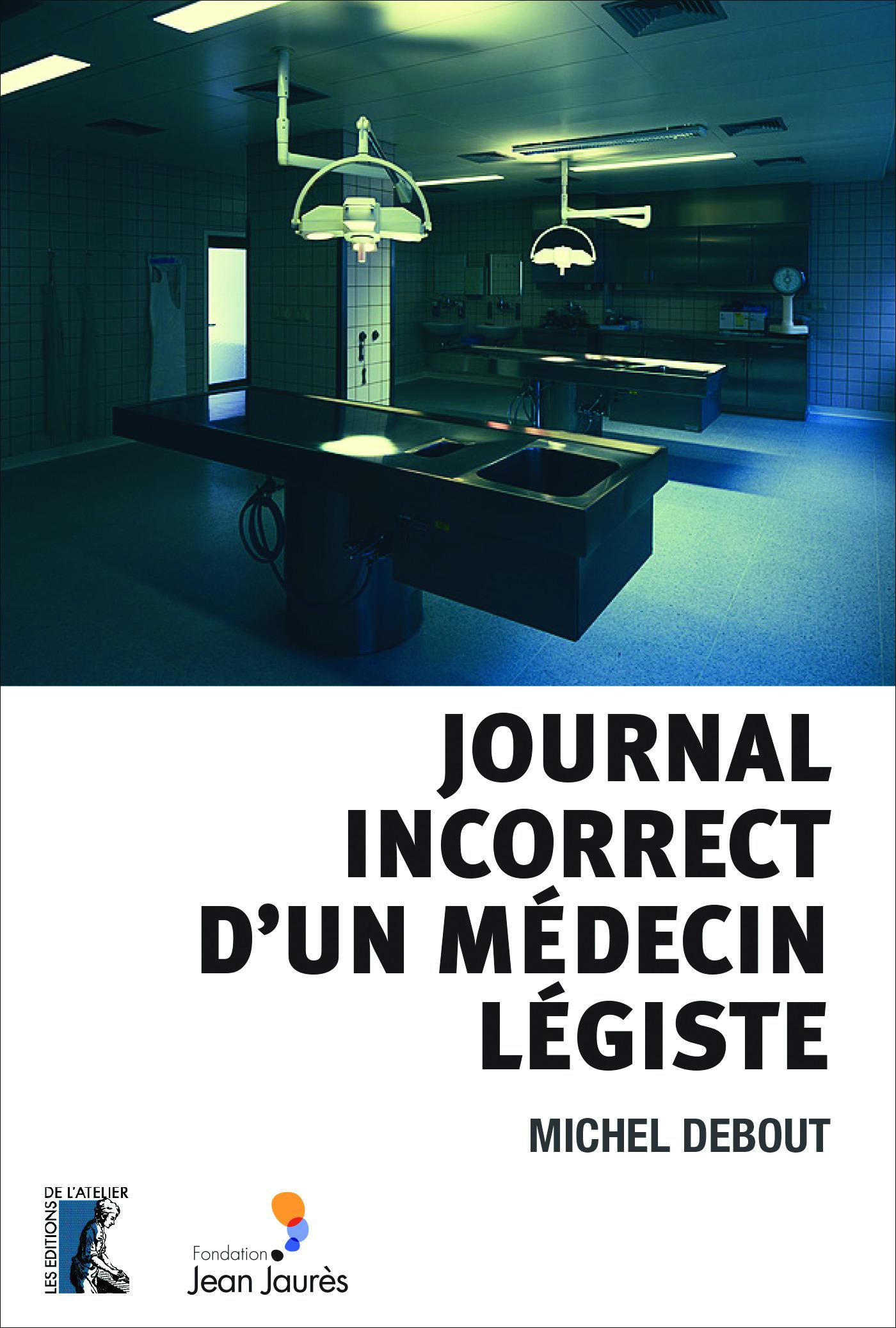 Vente Livre Numérique : Journal incorrect d'un médecin légiste  - Michel Debout