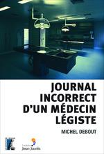 Vente EBooks : Journal incorrect d'un médecin légiste  - Michel Debout