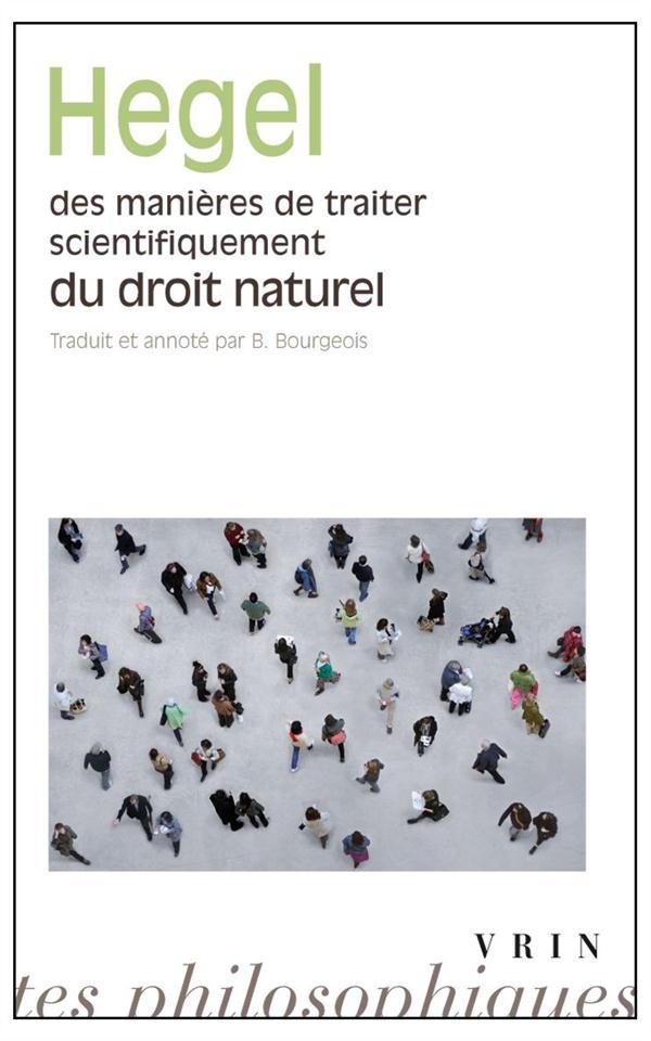 Des manières de traiter scientifiquement du droit naturel ; de sa place dans la philosophie pratique et de son rapport aux sciences positives du droit