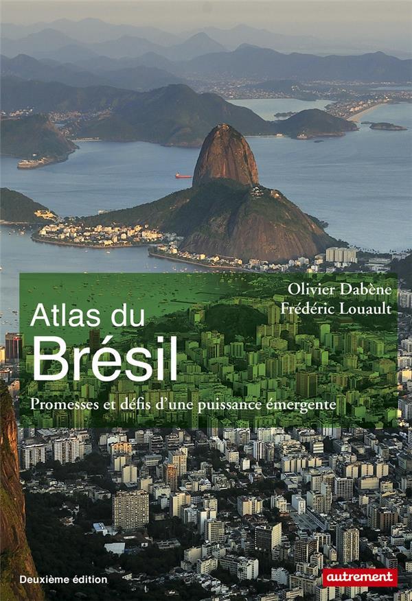 Atlas du Brésil ; promesses et défis d'une puissance émergente (édition 2018)