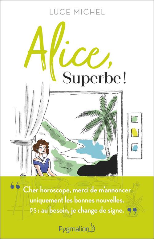 Alice, Superbe !  - Luce MICHEL