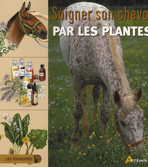 Soigner Le Cheval Par Les Plantes