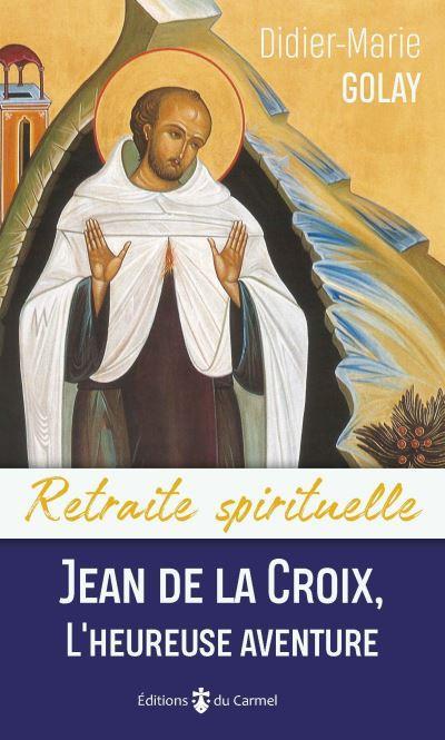 Jean de la Croix, l'heureuse aventure