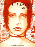 Juliette de Sade en BD, volume 1  - Philippe Cavell - Francis Leroi