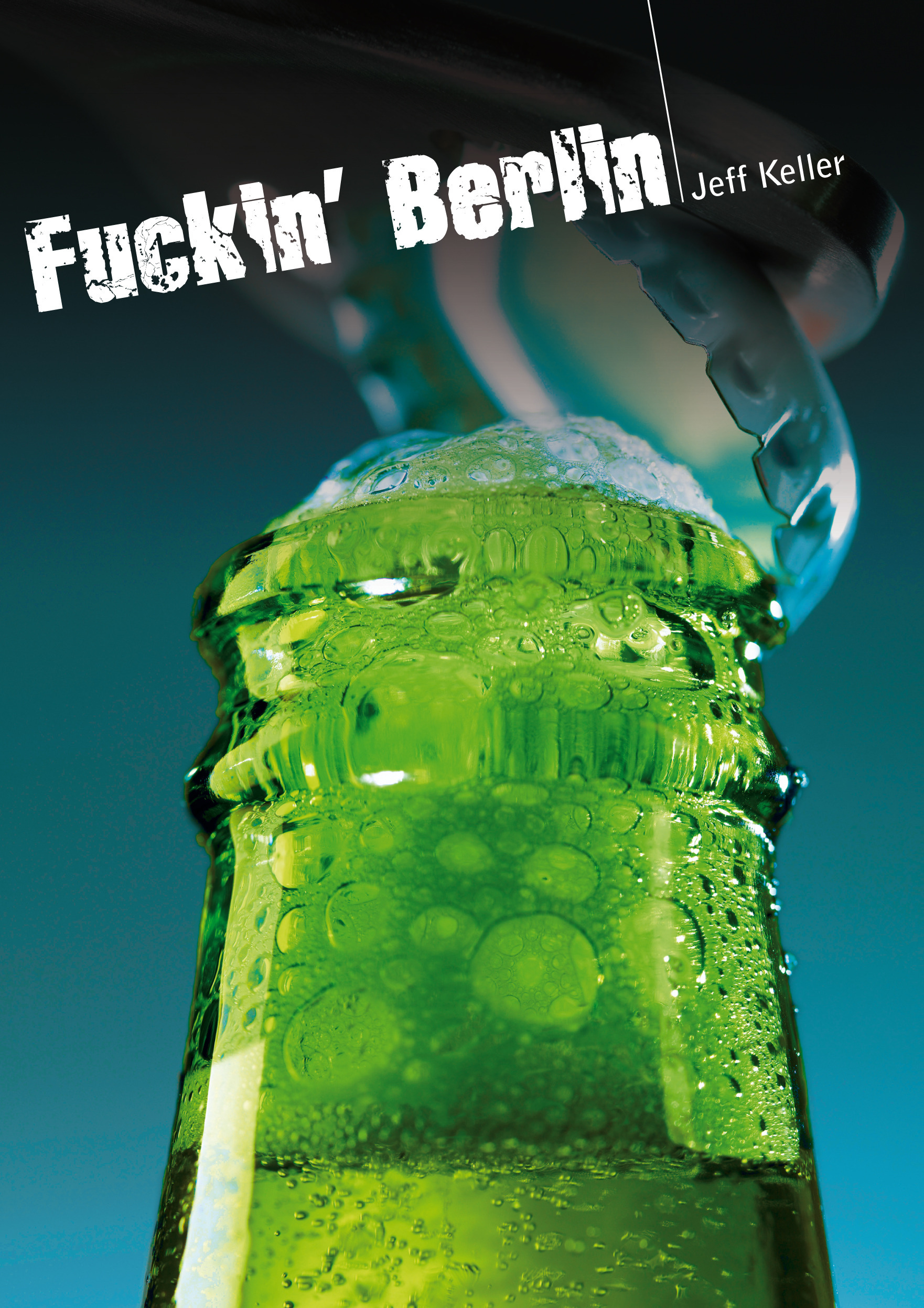 Fuckin' Berlin (roman gay hard)