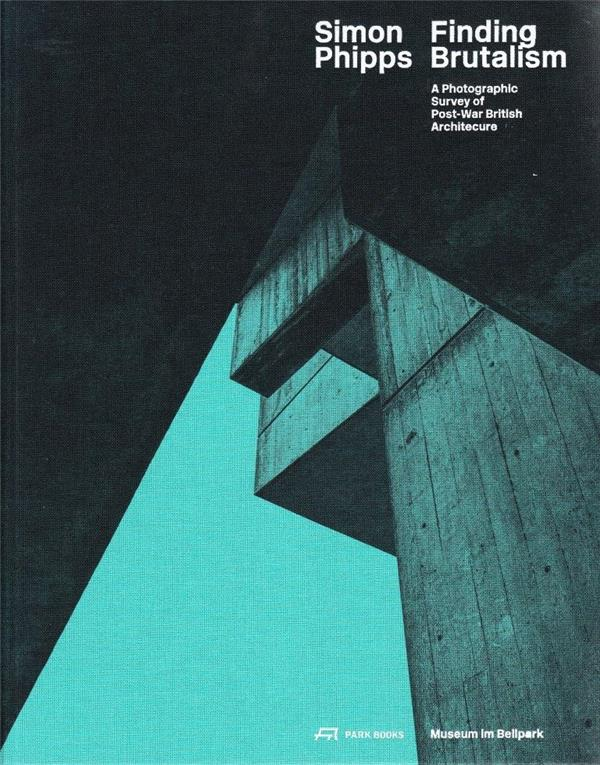 Finding brutalism ; a photographic survey of post-war brittish architecture