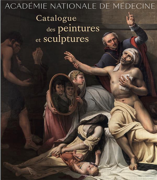 Académie nationale de médecine ; catalogue des peintures et sculptures