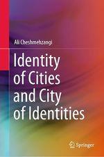 Identity of Cities and City of Identities  - Ali Cheshmehzangi