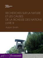 Vente Livre Numérique : Recherches sur la nature et les causes de la richesse des nations. Livre III  - Adam Smith
