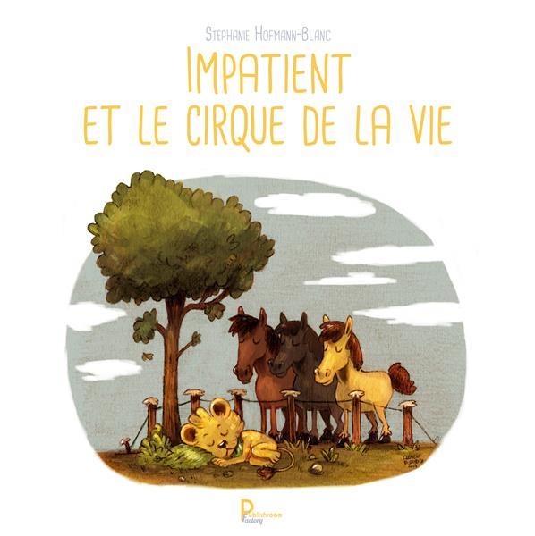 Impatient et le cirque de la vie