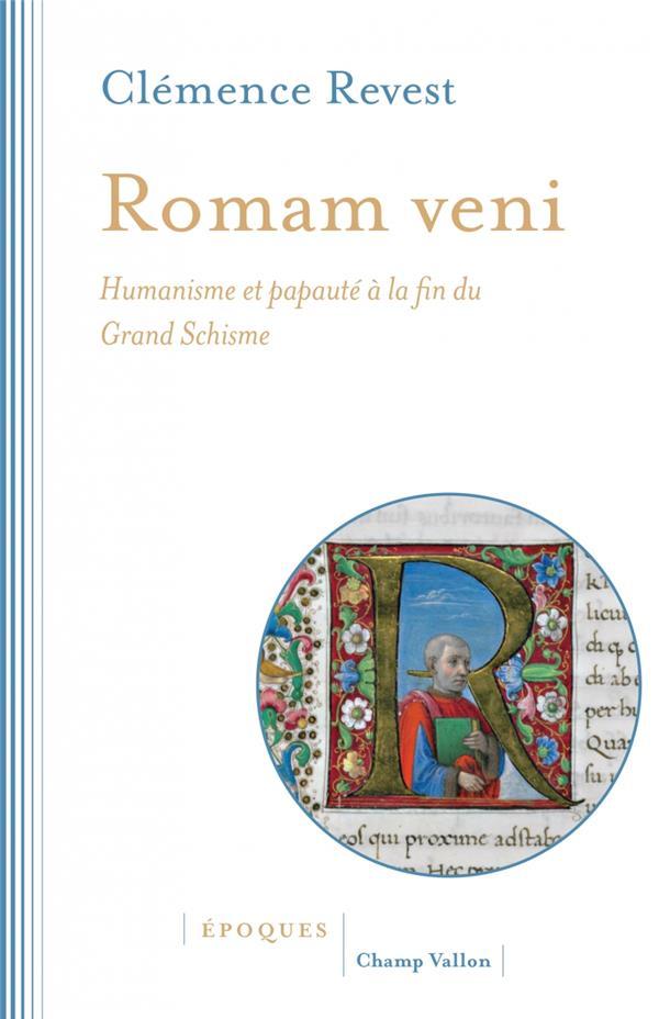 Romam veni ; humanisme et papauté à la fin du Grand Schisme