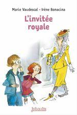 L'invitée royale  - Irene Bonacina - Marie Vaudescal