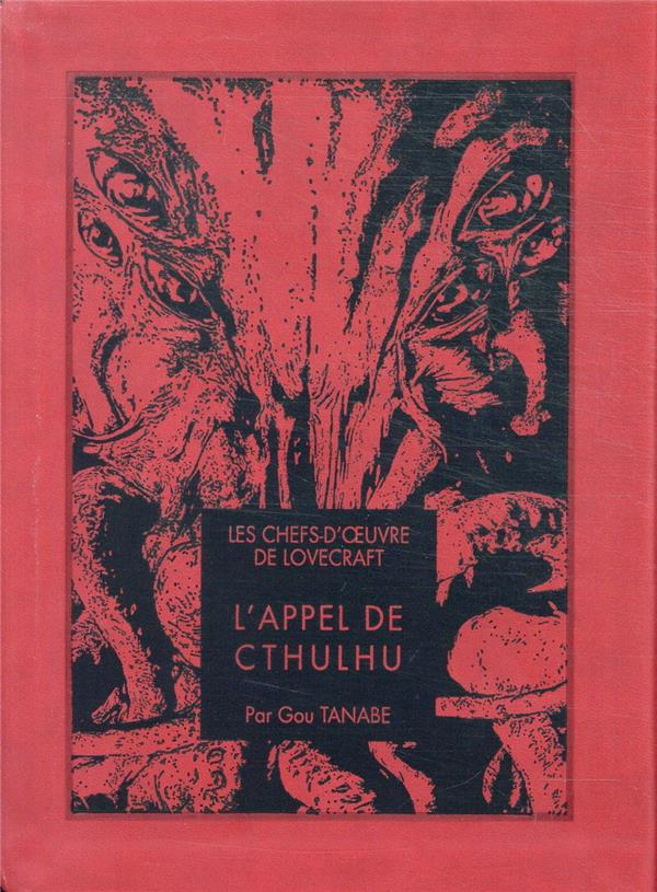 LOVECRAFT/TANABE - LES CHEFS D-OEUVRE DE LOVECRAFT - L-APPEL D E CTHULHU