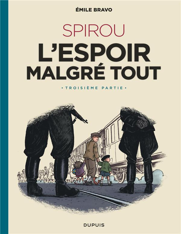 Le Spirou d'Emile Bravo t.4 ; Spirou, l'espoir malgré tout 3e partie
