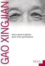 Vente Livre Numérique : Une canne à pêche pour mon grand-père  - Gao Xingjian