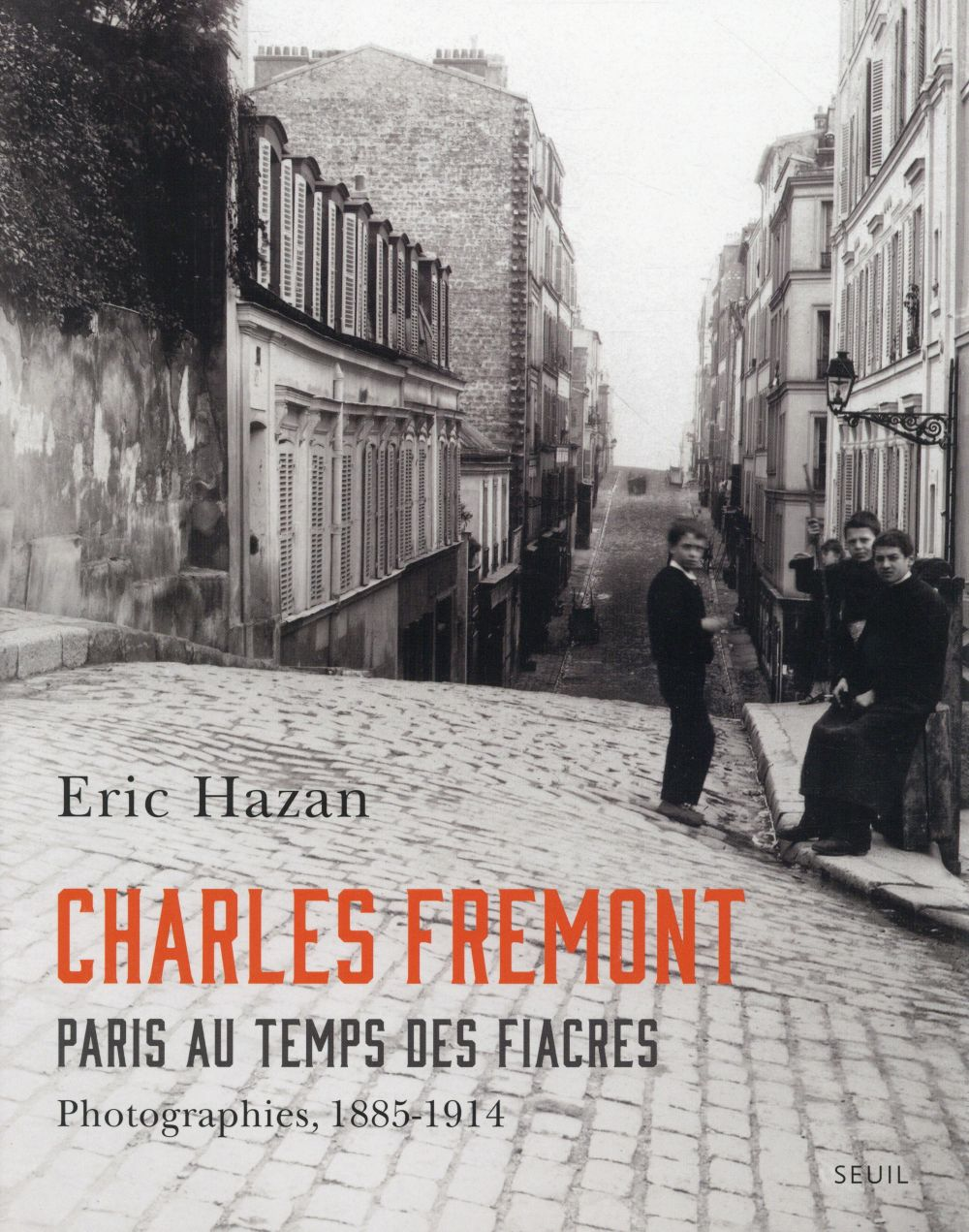 Charles Frémont ; Paris au temps des fiacres, photographies 1885-1914