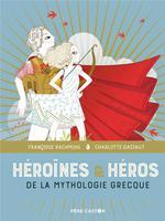 Couverture de Les Grands Recits De La Mythologie - T04 - Heroines & Heros De La Mythologie Grecque - Les Grands Re