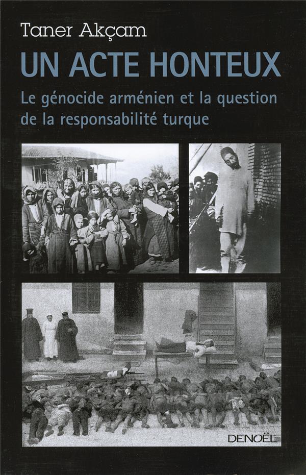 Un acte honteux ; le génocide arménien et la question de la responsabilité