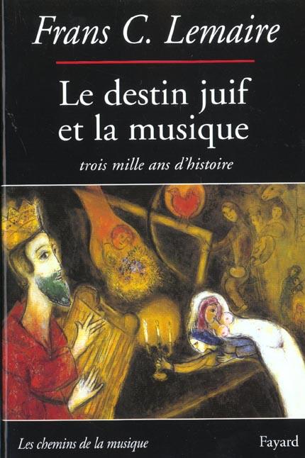 le destin juif et la musique - trois mille ans d'histoire