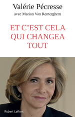 Vente Livre Numérique : Et c'est cela qui changea tout  - Marion VAN RENTERGHEM - Valérie Pécresse