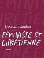Vente Livre Numérique : Féministe et chrétienne  - Lucetta SCARAFFIA