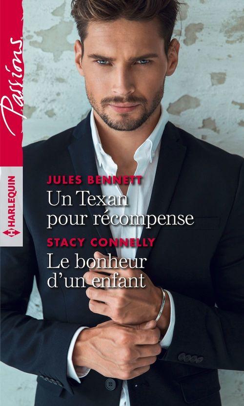 Vente Livre Numérique : Un Texan pour récompense - Le bonheur d'un enfant  - Jules Bennett  - Stacy Connelly