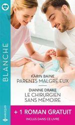 Vente Livre Numérique : Parents malgré eux - Le chirurgien sans mémoire - L'homme de sa vie  - Jennifer Taylor - Dianne Drake - Karin Baine