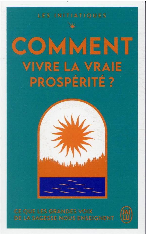 Comment vivre la vraie prospérité ?