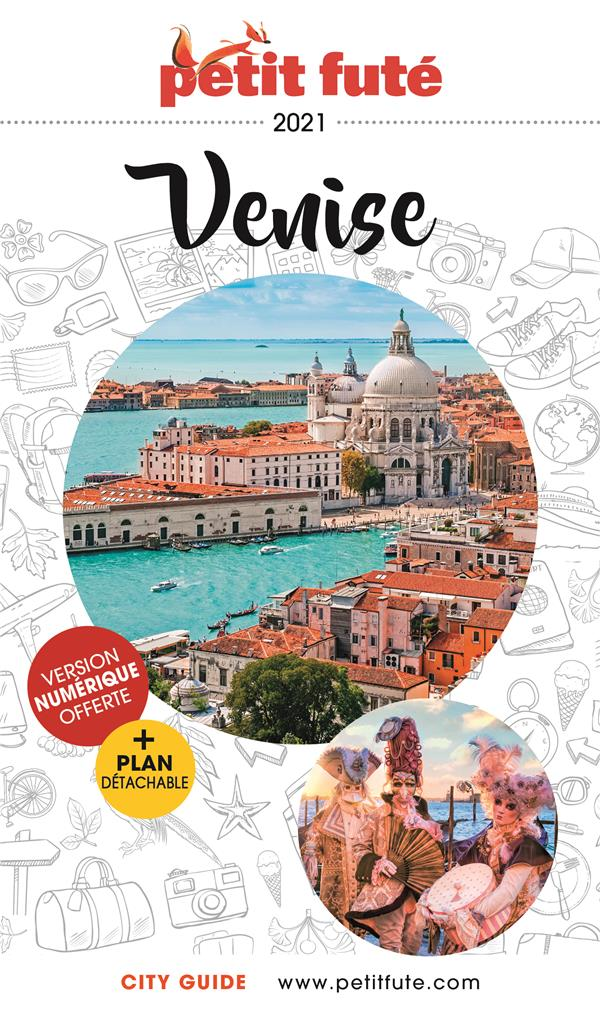 GUIDE PETIT FUTE ; CITY GUIDE ; Venise (édition 2021/2022)