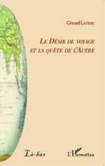 Vente Livre Numérique : Le Désir de voyage et la quête de l'Autre  - Gérard Leclerc