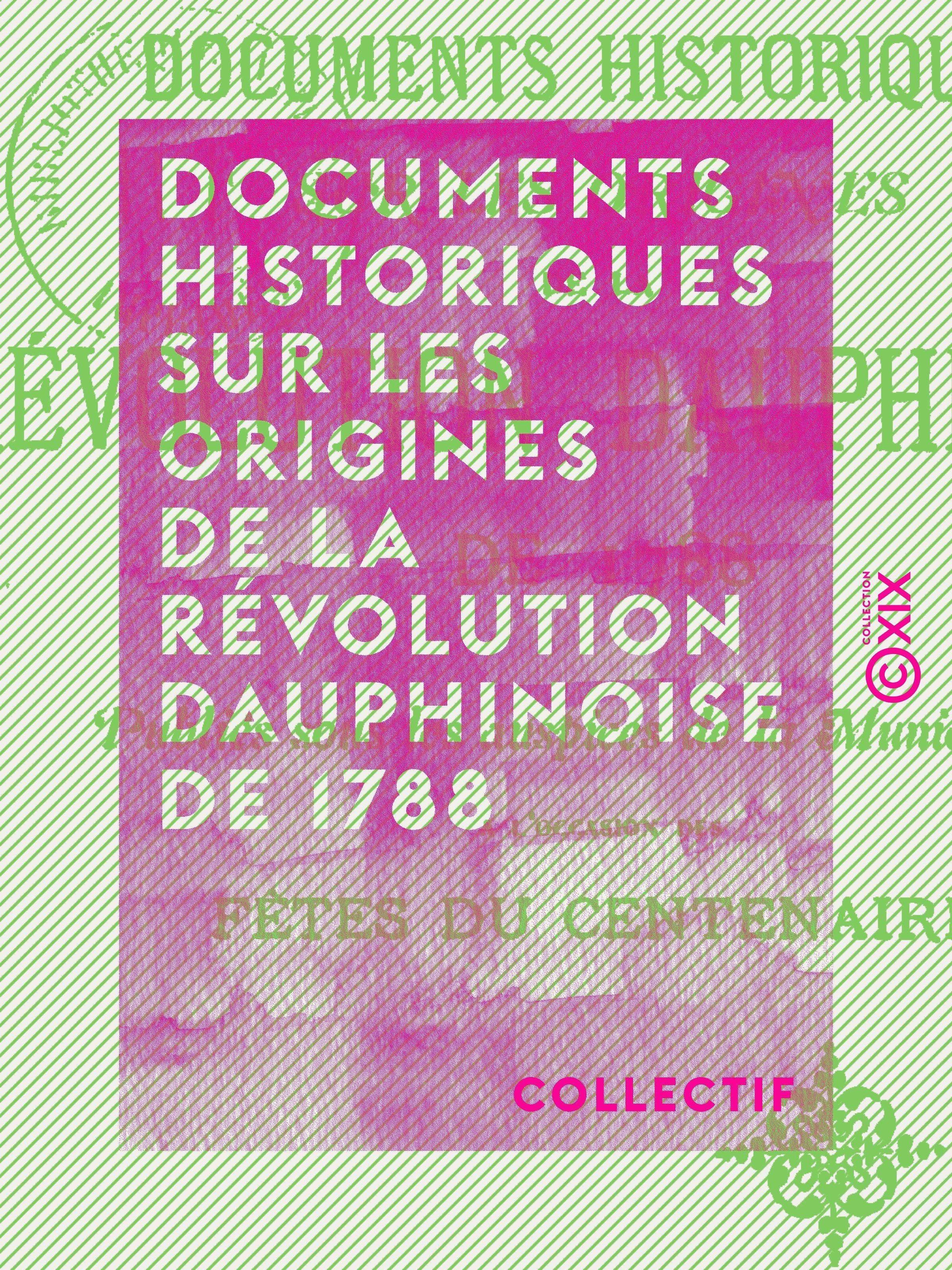 Documents historiques sur les origines de la révolution dauphinoise de 1788