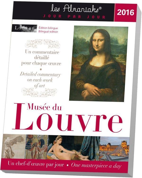 Musée du Louvre ; un chef-d'oeuvre par jour (édition 2016)