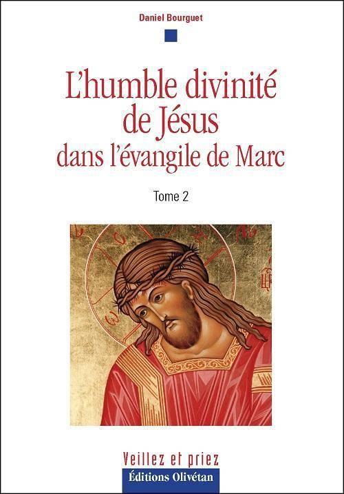 L-HUMBLE DIVINITE DE JESUS DANS L-EVANGILE DE MARC TOME 2