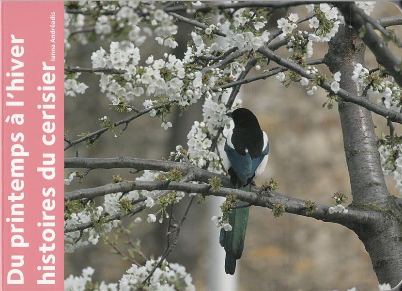 Du printemps à l'hiver ; histoires du cerisier