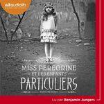 Vente AudioBook : Miss Peregrine et les enfants particuliers  - Ransom Riggs