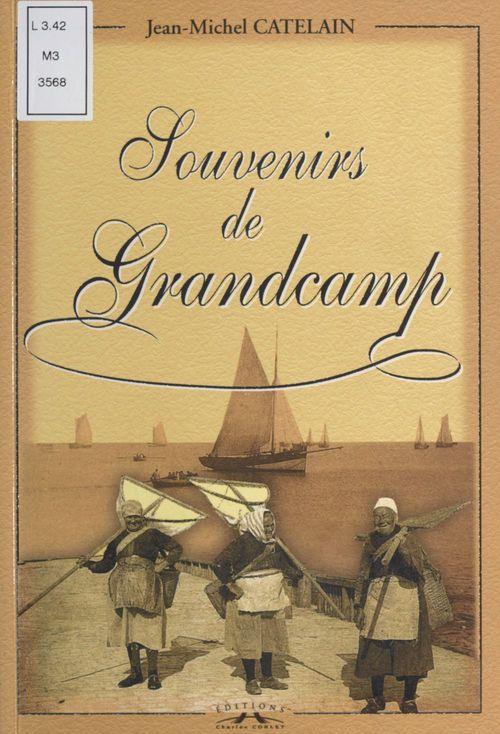 Souvenirs de Grandcamp  - Jean-Michel Catelain
