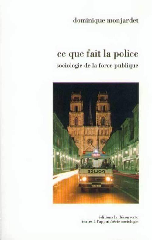 Ce que fait la police ; sociologie de la force publique