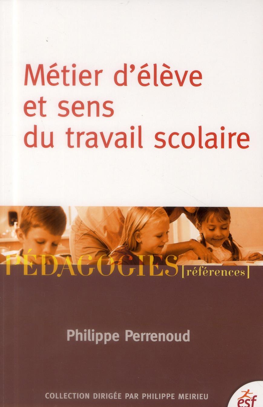 Metier D'Eleve Et Sens Du Travail Scolaire (8e Edition)