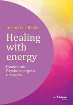 Vente Livre Numérique : Healing with energy  - Luc Bodin