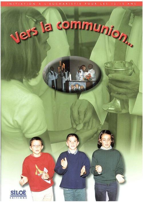 VERS LA COMMUNION  -  LIVRET 12 - 15 ANS