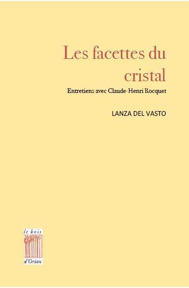 Les facettes du cristal ; entretiens avec Claude-Henri Rocquet