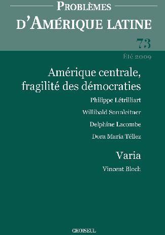 Amerique centrale, fragilite des democraties (n 73 ete 2009)